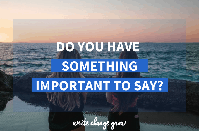Do You Have Something Important To Say?