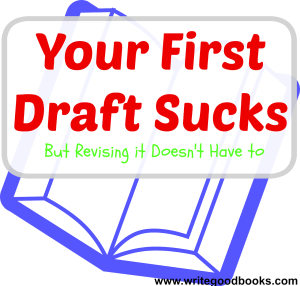 Your First Draft Sucks, but revising it doesn't have to. Simple steps to making revising your novel easy.