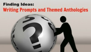 Writing prompts and themed anthologies