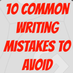 10 Common Writing Mistakes to Avoid