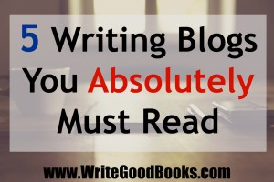 Here are five writing blogs that I visit daily.