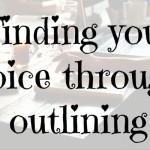 Finding your voice through outlining