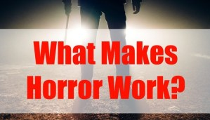 What makes horror work?