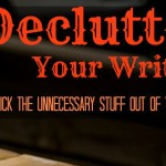 Declutter Your Writing