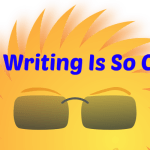 Why Writing Is So Cool