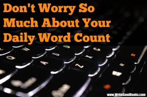 A lot of writers argue that new writers should set a nearly impossible daily word count minimum. But is that really a good idea?