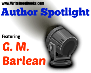 Author Spotlight: G. M. Barlean
