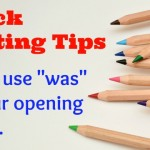 "Quick Tips # 1 : ""Was"" in the opening"