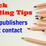 Quick Tip # 3 – Real publishers won't contact YOU.