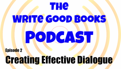 Podcast Episode 2: Creating Effective Dialogue | Write ...