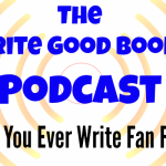 Podcast Episode 3: Should You Ever Write Fan Fiction?