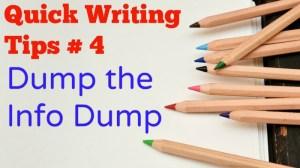 Quick Tips # 4 – Dump the Info Dump