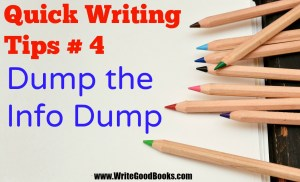 Nothing kills off your reader quicker than a major info dump. Avoid at all costs.