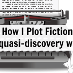 How I Plot Fiction (or quasi-discovery write)