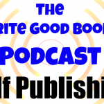 Podcast Episode 6: Self Publishing