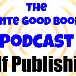 Podcast Episode 6: Self Publishing