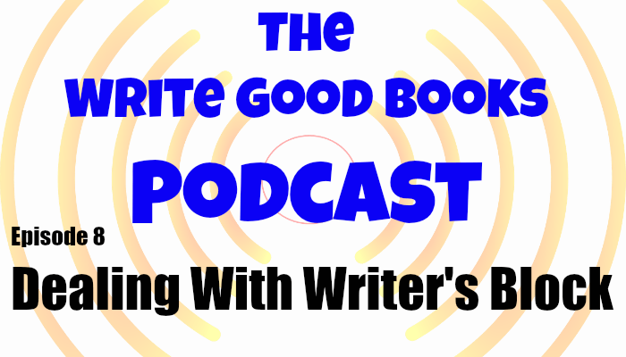 In this episode of the Write Good Books Podcast, Scott and Jason look at writer's block. What causes it and how can you deal with it?