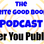Podcast Episode 12 – After You Publish