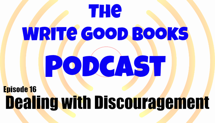 In this episode of The Write Good Books Podcast, Jason and Scott try to tackle discouragement for writers and share some strategies to keep you chasing your dream when you're feeling down.