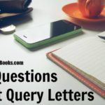5 Questions About Query Letters
