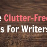 Five Clutter-Free Gifts For Writers