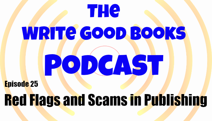 In this episode of The Write Good Books Podcast, Jason and Scott talk about some of the known scams in the publishing world, including bad (or even phony) publishers, as well as some of the things you should be aware of before signing a contract.