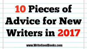 10 Pieces of Advice for New Writers in 2017