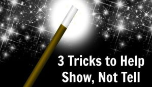 3 Tricks to Help Show, Not Tell