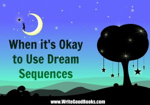 There are times when it's okay to include dream scenes in your fiction. Here are a few of them.