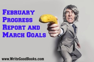My writing goals for March and accomplishments from February 2017.