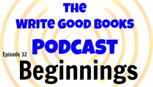 Podcast Episode 32 – Beginnings