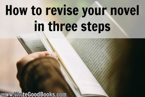 Revising your first draft isn't easy, but here are three steps that helped me.