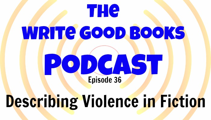 In this episode of The Write Good Books Podcast, Jason and Scott look at a few different ways to describe violence in your writing. When is too much too much, and when are you not using enough.