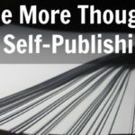 Some more thoughts about self-publishing