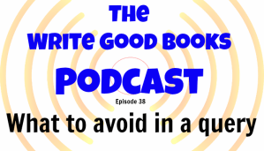Podcast Episode 38 – What to Avoid in a Query