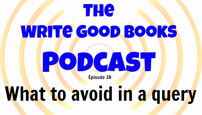 In this episode of The Write Good Books Podcast, Jason and Scott look at a few of the things agents and editors do not want to see in your query letter and synopsis.