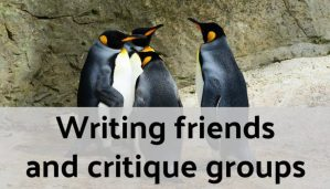 Writing friends and critique groups