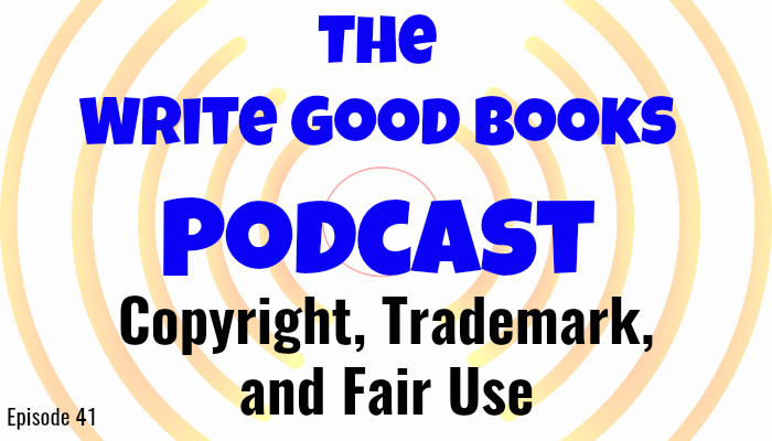 In this episode of The Write Good Books Podcast, Jason and Scott look at the difference between copyright and trademark and also how to determine if a work can be considered fair use.