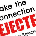 Make the Connection or Find a Rejection