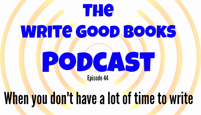 In this episode of The Write Good Books Podcast, Jason and Scott talk about a few of the things you can do when you only have a short amount of time allocated for writing.