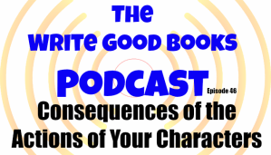 Podcast Episode 46 – Consequences of the actions of your characters