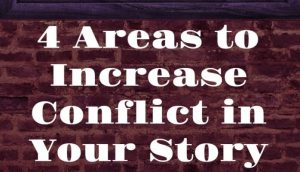 4 Areas to Increase Conflict in Your Story