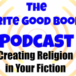Podcast Episode 54 – Creating a religion for your world