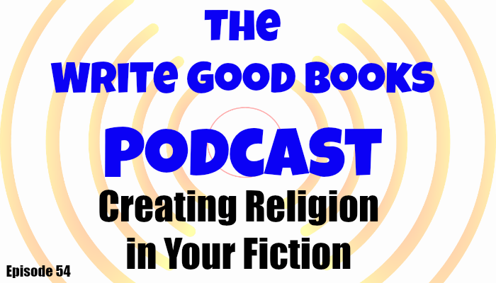 In this episode of The Write Good Books Podcast, Jason and Scott look at using religion as a world-building tool, and what goes into creating a religion for your world.