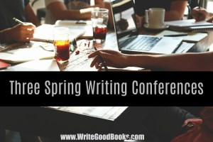 Here are three upcoming writing conferences in Spring 2018