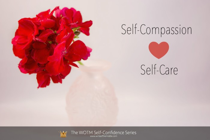 self compassion, self care, self confidence