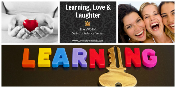 love, laughter, learning, self confidence