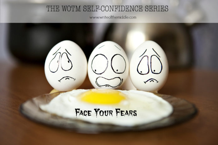 face your fears, fear, afraid, scared, self confidence