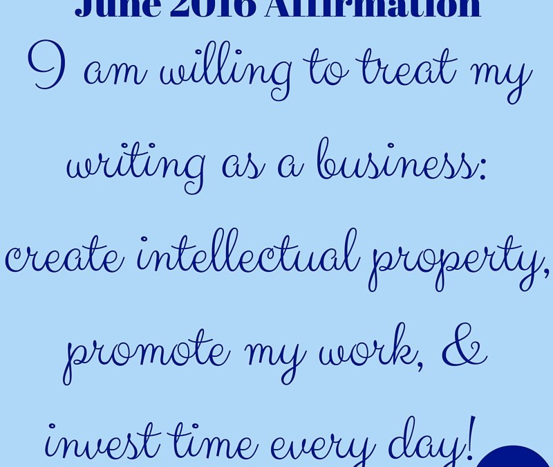 June 2016 Affirmation of the Month by WriterAlina