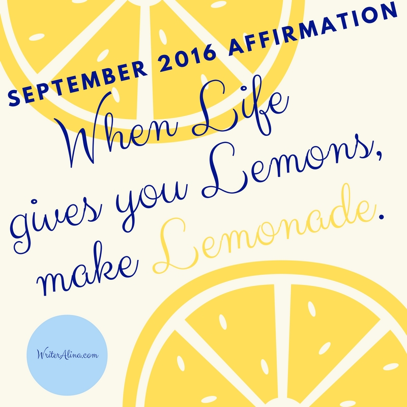 september 2016 affirmation of the month when life gives